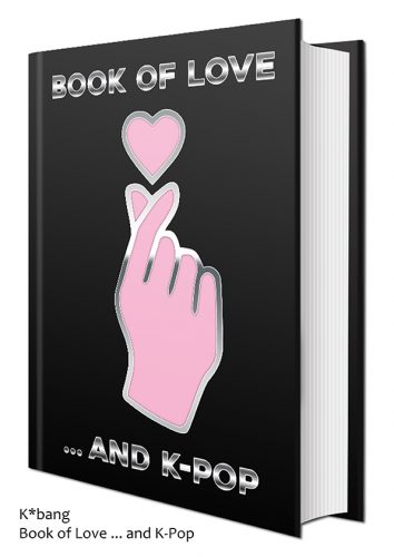 K*bang Book of Love ... and K-Pop